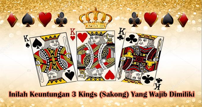 Inilah Keuntungan 3 Kings (Sakong) Yang Wajib Dimiliki