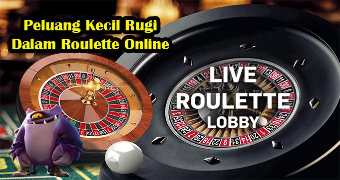 Peluang Kecil Rugi Dalam Roulette Online